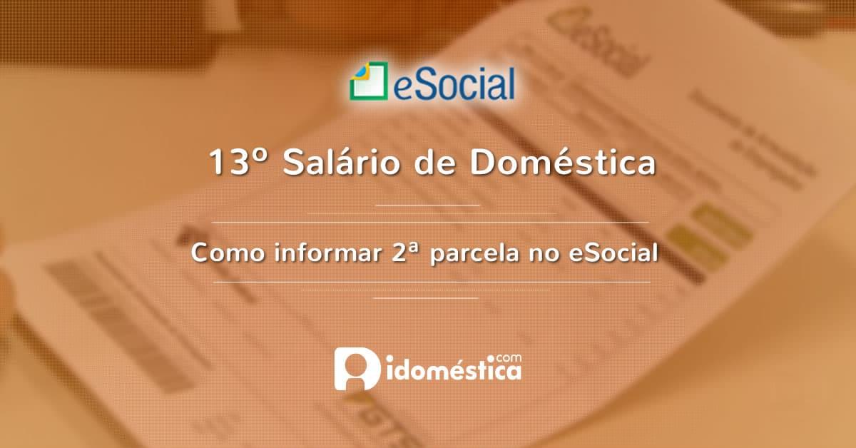 eSocial - Como informar a 2ª parcela do 13º salário da doméstica