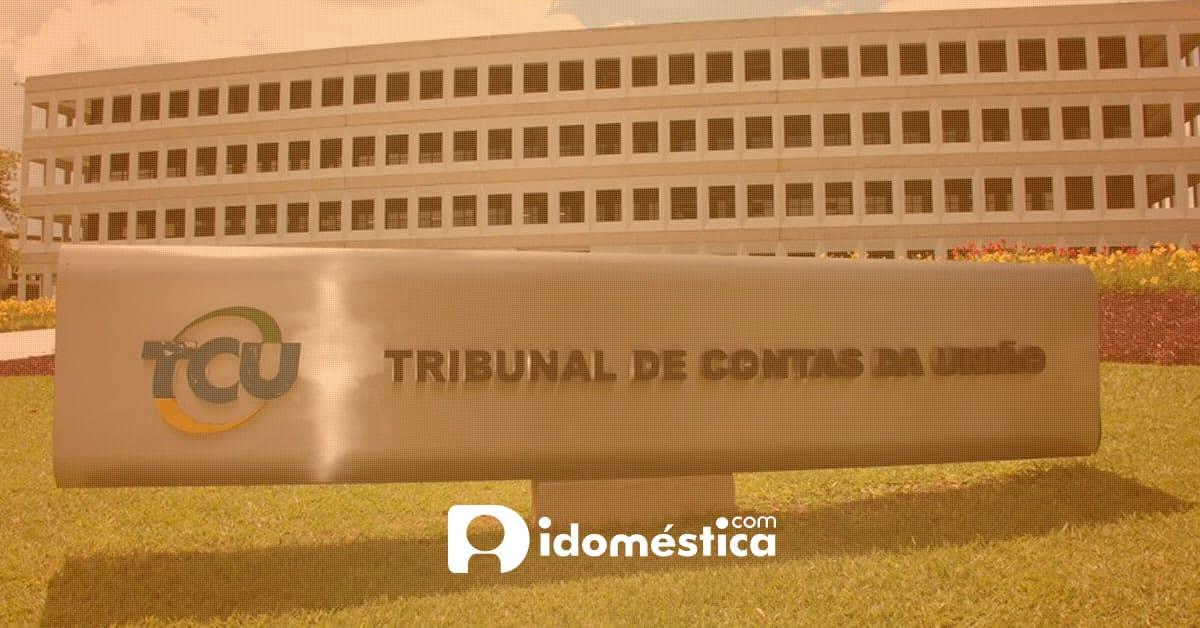 eSocial Doméstico está na mira do Tribunal de Contas da União (TCU)