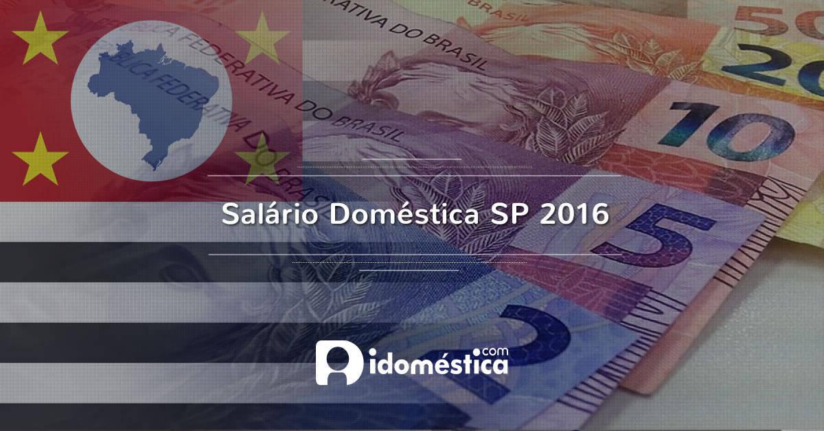 Salário de empregada doméstica 2016 - são paulo