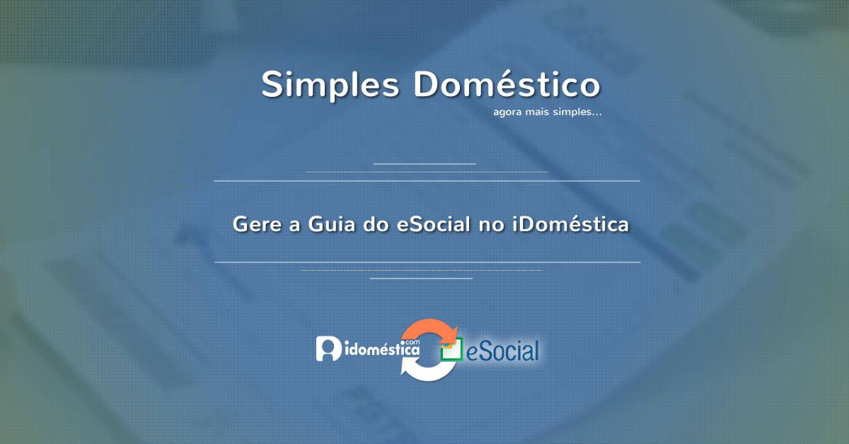 Agora, cliente iDoméstica pode gerar a guia do eSocial direto no aplicativo iDoméstica