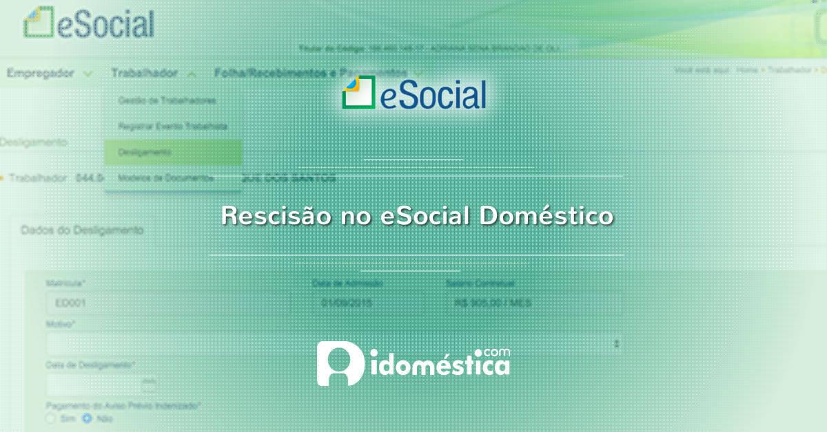 eSocial Doméstico libera módulo rescisório