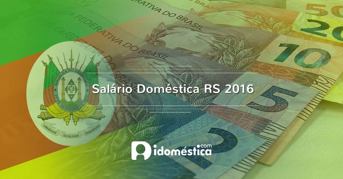 Salário doméstica rs 2016 - piso regional foi reajustado em 9,6%