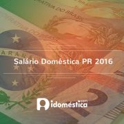 Salário Doméstica Paraná PR 2016