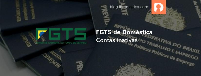 Doméstica também poderá sacar FGTS de conta inativa