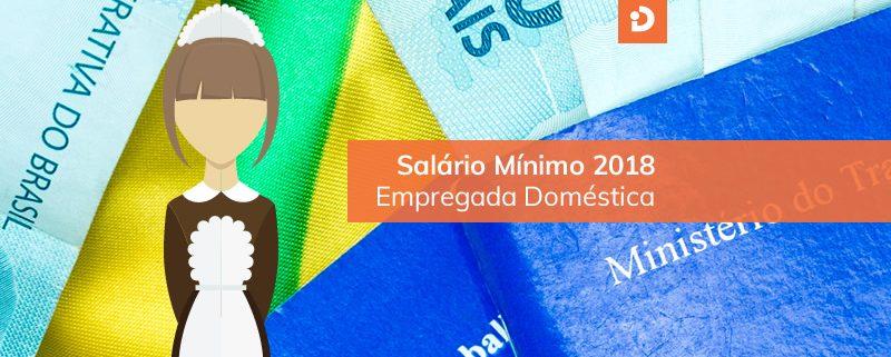 Salário mínimo 2018 para empregados domésticos