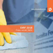 Dirf 2018 - empregador doméstico tem até o dia 28 de fevereiro para entregar declaração