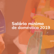 Salário mínimo de empregada doméstica para 2019