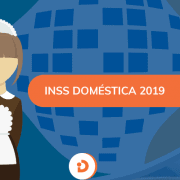 INSS Empregada Doméstica 2019: Governo divulga nova tabela