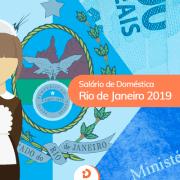 Salário de Empregada doméstica Rio de Janeiro 2019