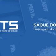 Saque do FGTS - Empregado Doméstico