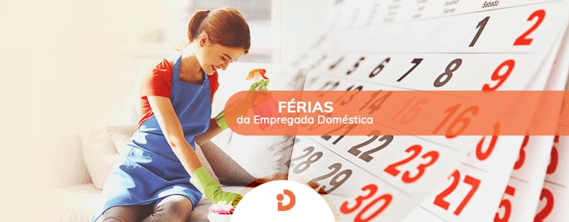 Férias da Empregada Doméstica, aprenda como calcular e como pagar
