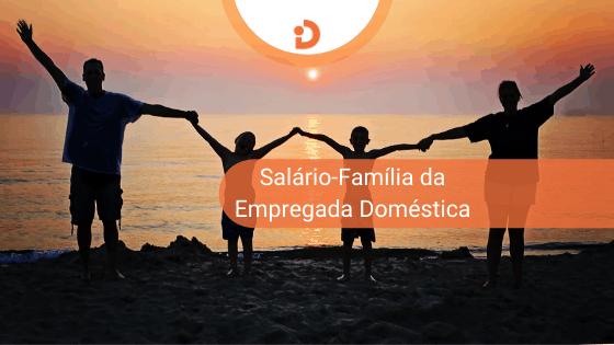 Salário Família da Doméstica 2019