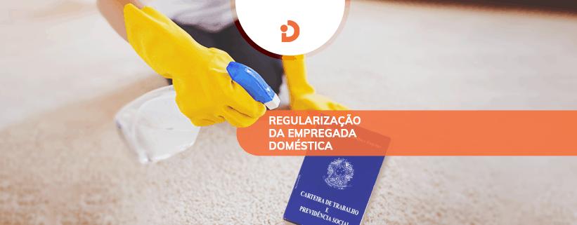 Regularizar a empregada domestica para evitar problemas com a Justiça do Trabalho