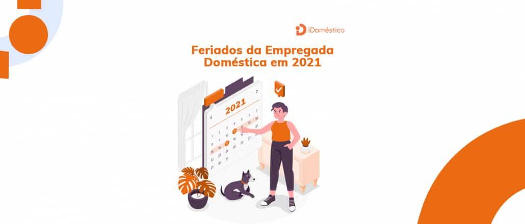 Os feriados da empregada doméstica em 2021 já foram definidos pelo governo. Confira os dias!