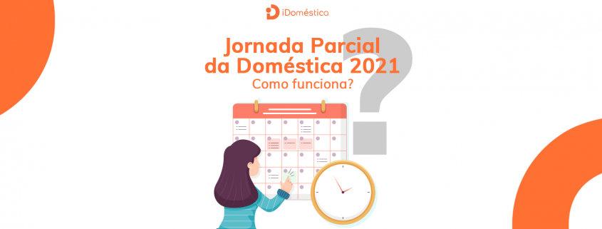 A jornada parcial doméstica precisa ser calculada de acordo com a lei para não trazer problemas ao empregador