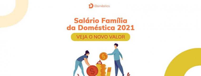 Salário família da empregada doméstica 2021