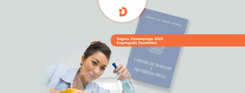 seguro desemprego de empregada doméstica em 2020 tem mesmo valor do salário mínimo da empregada doméstica