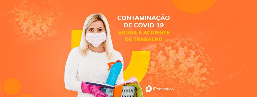 A contaminação da empregada doméstica pelo COVID-19 pode ser considerada acidente de trabalho