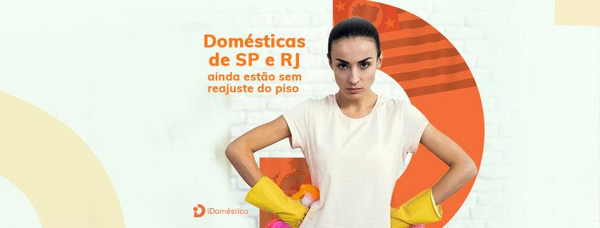Piso Regional - Empregadas domésticas de SP e RJ ainda estão sem reajuste de salário