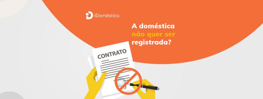 entenda o que fazer quando a doméstica não quer ser registrada e por que isso pode ser um problema