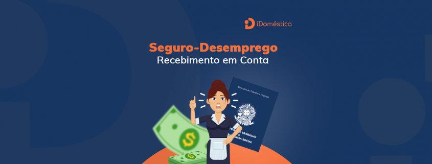 O seguro desemprego da empregada doméstica pode ser recebido diretamente na conta bancária de preferência da trabalhadora
