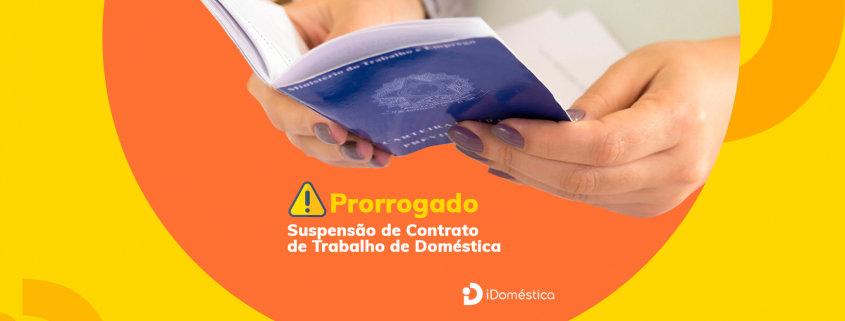 A suspensão do contrato de trabalho da empregada doméstica e a redução da jornada diária podem ser prorrogadas pelo empregador doméstico