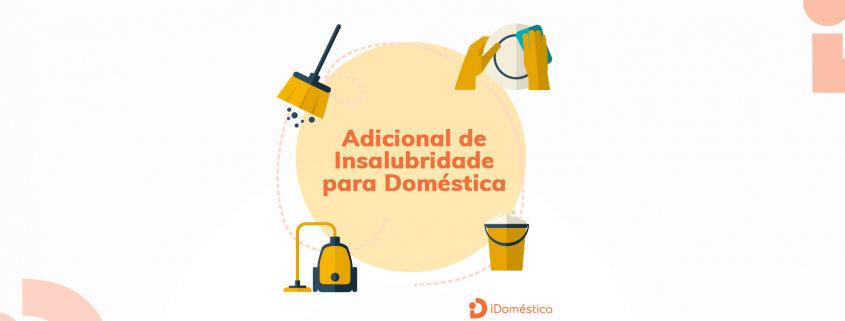 A empregada doméstica tem direito a receber o adicional de insalubridade?