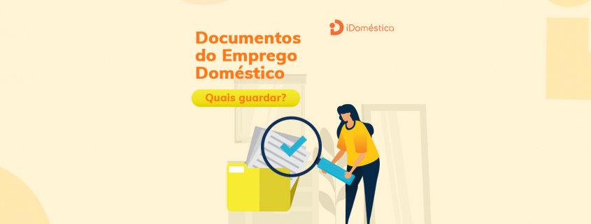 Descubra quais são os documentos da empregada doméstica que são imprescindíveis para que o empregador não tenha problemas jurídicos e financeiros no futuro