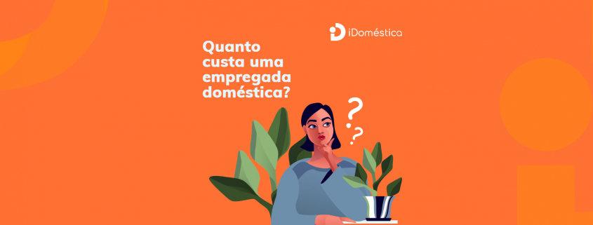 Saber quanto custa por mês uma empregada doméstica é importante para que o empregador tenha previsibilidade de gastos
