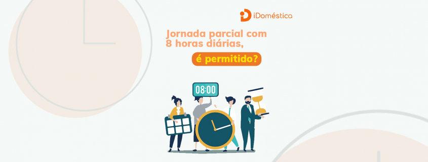 Jornada parcial doméstica com 8 horas diárias não é uma opção para o empregador doméstico