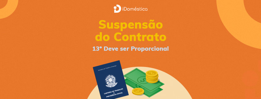 O 13 salário nos casos de suspensão do contrato de trabalho deve ser pago proporcionalmente