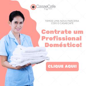 Contrate uma Doméstica Com o Casa & Café