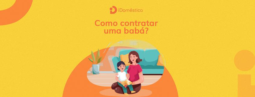 Entenda os detalhes legais para contratar uma babá ou empregada doméstica