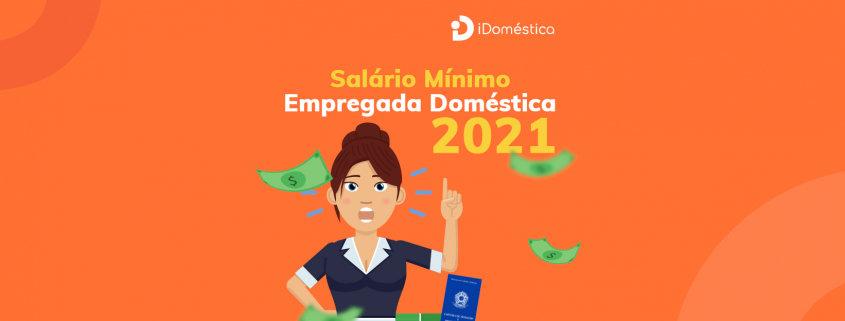 Salário mínimo da empregada doméstica 2021 tem valor de R$ 1.100