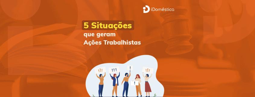 Venha conferir as 5 situações que geram uma reclamação trabalhista por parte da empregada doméstica.
