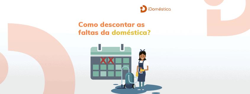 Entenda agora mesmo como lidar com as faltas da empregada doméstica de maneira legalizada e sem riscos
