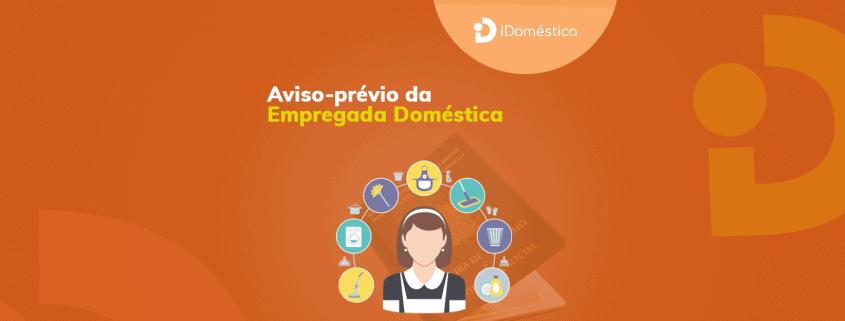 Confira as modalidades do aviso prévio da empregada doméstica e previna-se contra problemas jurídicos e financeiros