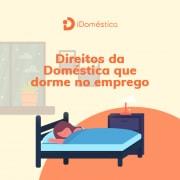 Empregada doméstica que dorme no emprego tem direitos que devem ser garantidos pelo empregador