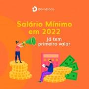 Salário mínimo 2022 pode já ter possível valor