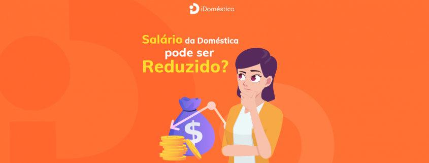 Veja por que não é possível reduzir salário da empregada doméstica