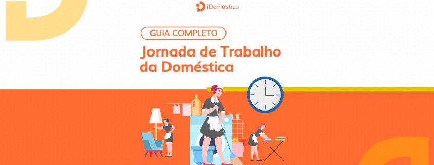 Confira o guia completo da jornada de trabalho da empregada doméstica